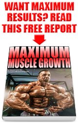 Maximum Muscle Growth Free Report
