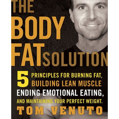 NEW BOOK OF TOM VENUTO : THE BODYFAT SOLUTION : WILL BE REALEASED ON JANUARY 8 2009
