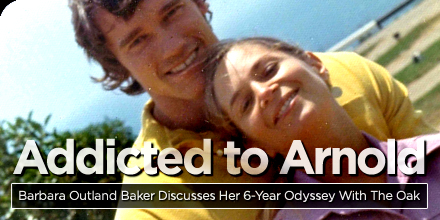 Addicted to Arnold: Arnolds Ex-Girlfriend discusses her 6-yr odyssey with The Oak!