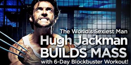 Hugh Jackmans builds MASS!