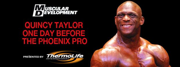 Quincy Taylor 1 day out from Phoenix Pro!