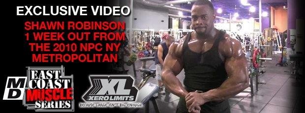 Shawn Robinson: 1 Week Out from the 2010 NPC NY