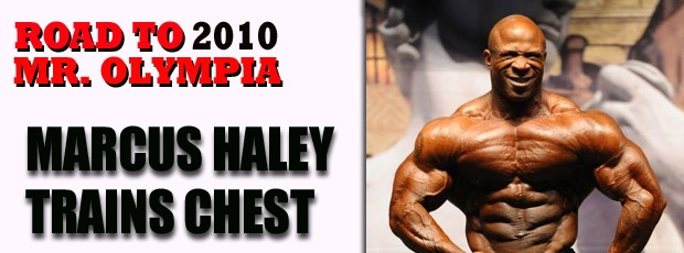 Marcus Haley - Chest training, weeks before the 2010 Olympia