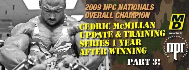 Cedric McMillan - 2009 NPC Nationals Overall Champ Update Video Series