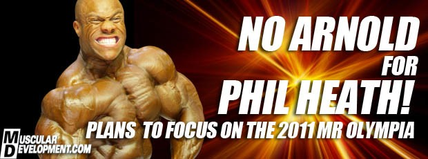PHIL HEATH NOT COMPETING IN ARNOLD CLASSIC!