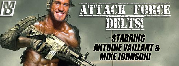 Attck Force Delts! Starring Antoine Vaillant