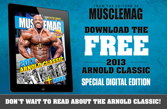Download MuscleMag's FREE 2013 Arnold Classic Special Digital Edition!!