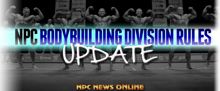 NPC News Flash: Bodybuilding Division Rule Changes