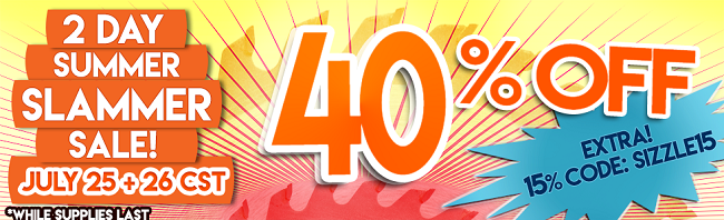 55% Off is COMING!  2 Day Summer Slammer!